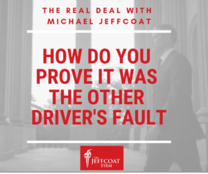 How do you prove that it was the other driver's fault after an accident?